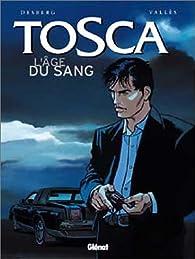 Tosca, tome 1 : L'Age du sang par Francis Vallès