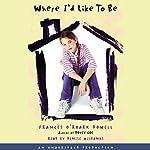 Where I'd Like to Be  | Frances O'Roark Dowell
