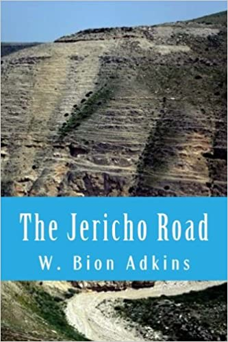 The Jericho Road: W  Bion Adkins: 9781500596309: Amazon com: Books