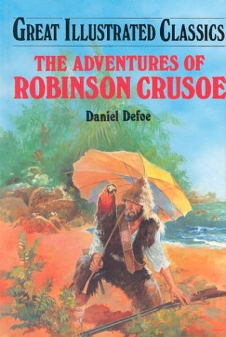Adventures of Robinson Crusoe (Great Illustrated Classics) -