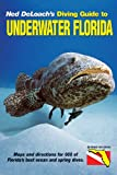 Diving Guide to Underwater Florida, Ned DeLoach, 1878348396
