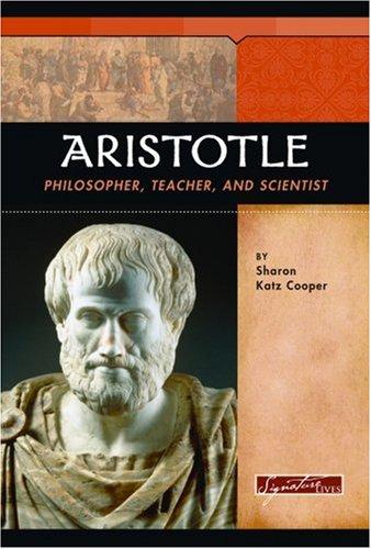 Aristotle: Philosopher, Teacher, and Scientist (Signature Lives: Ancient World)