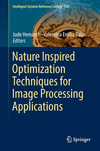 Nature Inspired Optimization Techniques for Image Processing Applications (Intelligent Systems Reference Library)