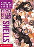 National Audubon Society First Field Guide: Shells