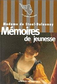 Mémoires de jeunesse par Madame de Staal-Delaunay