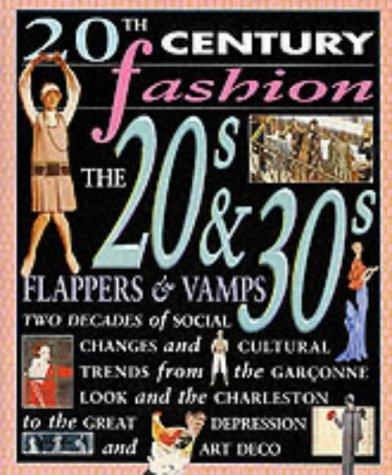 20s Costumes London - 20th Century Fashion: The 20s & 30s Flappers & Vamps Paperback