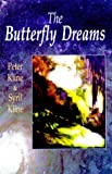 The Butterfly Dreams, Peter Kline and Binnie Syril, 0915556332