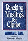 Reaching Muslims for Christ, William Saal, 0802473229