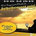 Selbstbewusst sein! (Meditation in Wort und Klang) Hörbuch von Ricardo M. Gesprochen von: Ricardo M.