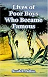 Lives of Poor Boys Who Became Famous, Sarah K. Bolton, 1410106772