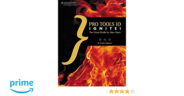 pro tools 10 ignite the visual guide for new users andrew lee rh amazon ca pro tools 10 reference guide download pro tools 10 reference guide pdf download