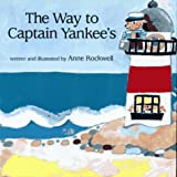 The Way to Captain Yankee's, Anne Rockwell, 0027772713