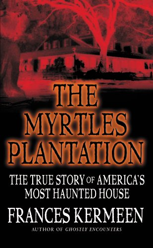 The myrtles plantation the true story of americas most haunted the myrtles plantation the true story of americas most haunted house by kermeen fandeluxe Images