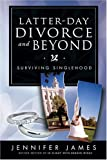 Latter-Day Divorce and Beyond, Jennifer James, 1555179509