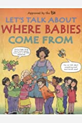 Let's Talk About Where Babies Come From Hardcover