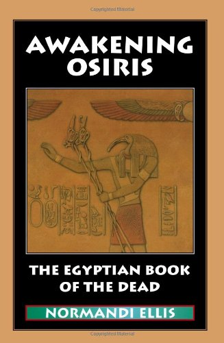 Awakening Osiris: The Egyptian Book of the Dead (English and Egyptian Edition)