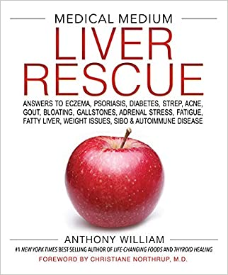 #10: Medical Medium Liver Rescue: Answers to Eczema, Psoriasis, Diabetes, Strep, Acne, Gout, Bloating, Gallstones, Adrenal Stress, Fatigue, Fatty Liver, Weight Issues, SIBO & Autoimmune Disease