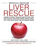 img - for Medical Medium Liver Rescue: Answers to Eczema, Psoriasis, Diabetes, Strep, Acne, Gout, Bloating, Gallstones, Adrenal Stress, Fatigue, Fatty Liver, Weight Issues, SIBO & Autoimmune Disease book / textbook / text book
