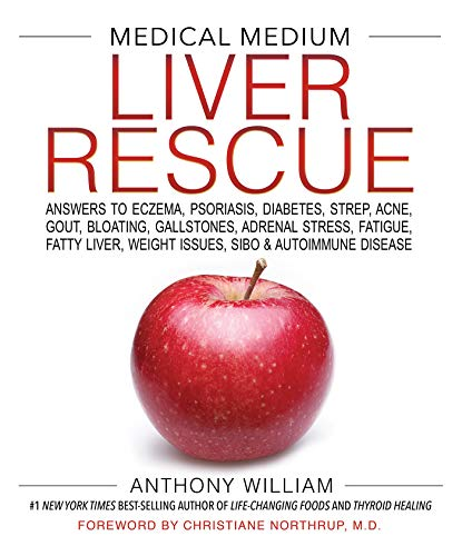 Book cover from Medical Medium Liver Rescue: Answers to Eczema, Psoriasis, Diabetes, Strep, Acne, Gout, Bloating, Gallstones, Adrenal Stress, Fatigue, Fatty Liver, Weight Issues, SIBO & Autoimmune Disease by Anthony William