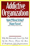The Addictive Organization, Anne Wilson Schaef and Diane Fassel, 0062548743