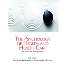 The Psychology of Health and Health Care: A Canadian Perspective (5th Edition)
