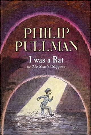 Book I Was a Rat!: Or, the Scarlet Slippers