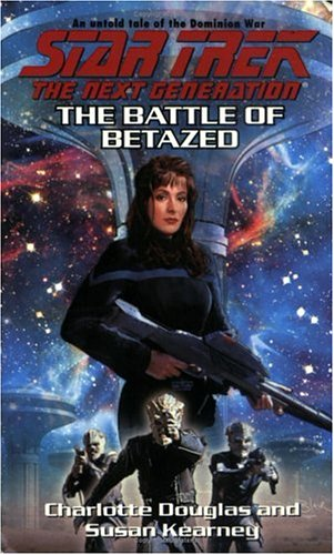 The Battle Of Betazed: Star Trek The Next Generation (Star Trek: The Next Generation)