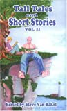 Tall Tales and Short Stories, Vol. II