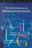 The Arden Dictionary of Shakespeare Quotations, William Shakespeare, 0174436459