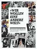 """""""Wir wollen eine andere Welt"""": Jugend in Deutschland 1900-2010"""
