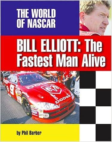 Bill Elliott: The Fastest Man Alive (The World of Nascar)