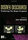 Disney Discourse: Producing the Magic Kingdom (AFI Film Readers)