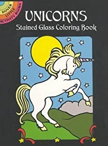 Unicorns Stained Glass Coloring Book (Dover Stained Glass Coloring Book)