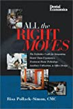 All the Right Moves : The Definitive Guide for Integrating Dental Team Ergonomics, Pollack-Simon, Risa, 0878148329