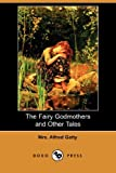 img - for The Fairy Godmothers and Other Tales (Dodo Press) book / textbook / text book