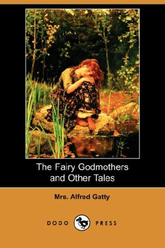 Download The Fairy Godmothers and Other Tales (Dodo Press) pdf epub