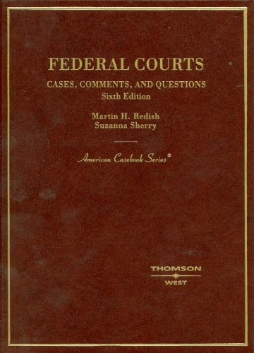Federal Courts,Cases, Comments and Questions (American Casebook Series)