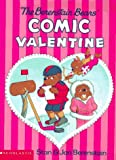 The Berenstain Bears' Comic Valentine, Stan Berenstain and Jan Berenstain, 059094729X