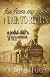 Far from My Home Never to Return, Nadia Seluga, 1937273334