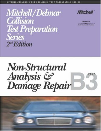 ASE Test Prep Series -- Collision (B3): Non-Structural Analysis and Damage Repair (Delmar Learning's Ase Test Prep Series)