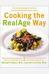 Cooking the RealAge Way: Turn back your biological clock with more than 80 delicious and easy recipes Hardcover