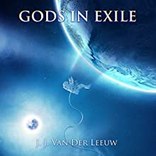 Gods in Exile Audiobook by J. J. Van Der Leeuw Narrated by R. Paul Matty