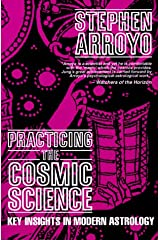 Practicing the Cosmic Science: Key Insights in Modern Astrology Capa comum