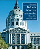 Politics in States and Communities, Thomas R. Dye and Susan A. MacManus, 0131930796