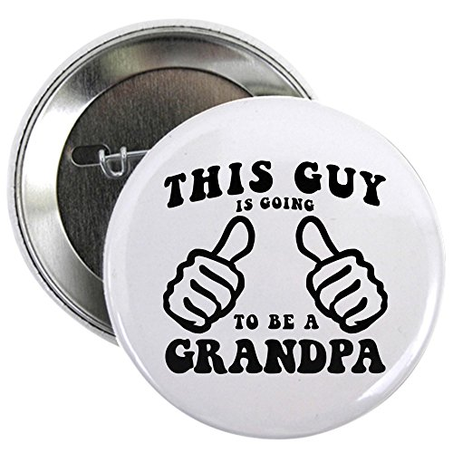 Grandpa Pin - CafePress - Going To Be A Grandpa 2.25