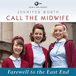 Call the Midwife: Farewell to the East End Audiobook