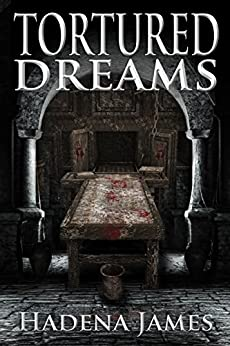 Tortured Dreams (Dreams & Reality Series Book 1) by [James, Hadena]
