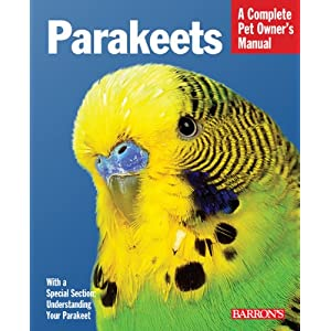 Parakeets (Complete Pet Owner's Manual) 19