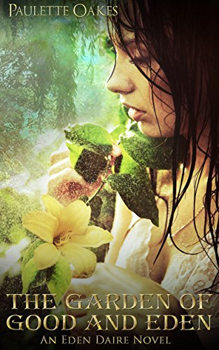 Amazon.com: The Garden of Good and Eden (An Eden Daire Novel Book 1 ...