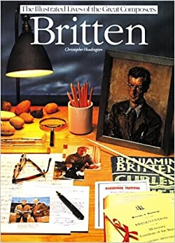 Britten (Illustrated Lives of the Great Composers)